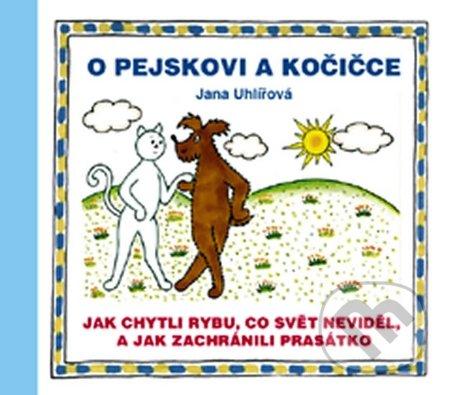 O pejskovi a kočičce - Jana Uhlířová