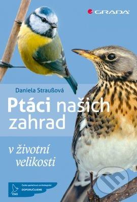 Ptáci našich zahrad - Daniela Straußová