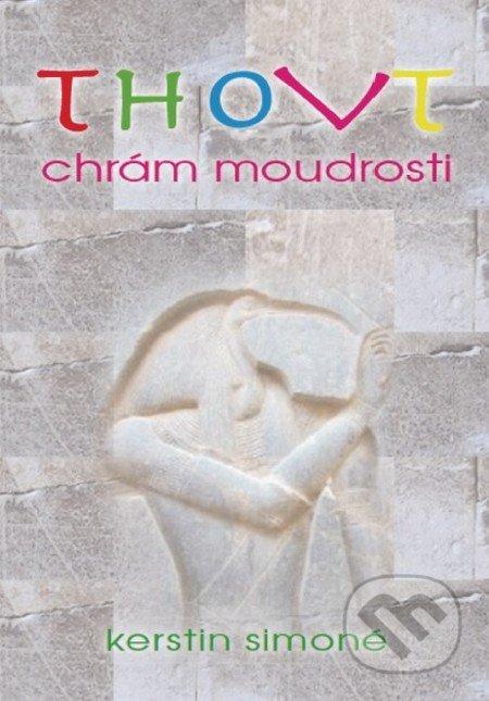 Thovt - Chrám moudrosti - Kerstin Simoné