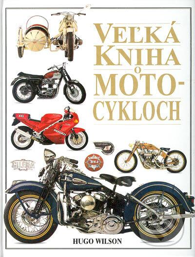 Kniha Veľka Kniha O Motocykloch Hugo Wilson Martinus