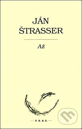 Až - Ján Štraser
