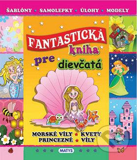 Fantastická kniha pre dievčatá - Matys
