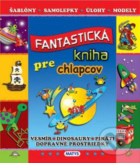 Fantastická kniha pre chlapcov - Matys