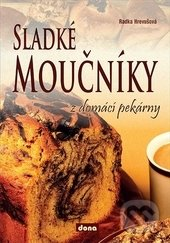 Sladké moučníky z domácí pekárny - Radka Hrevušová