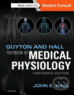 Guyton and Hall Textbook of Medical Physiology - John E. Hall