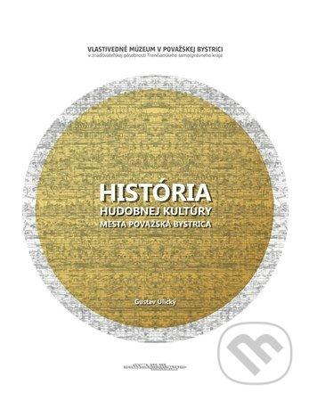 ef83a7870 Kniha: História hudobnej kultúry mesta Považská Bystrica (Gustav ...