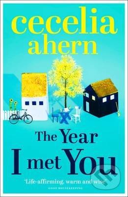 The Year I Met You - Cecelia Ahern