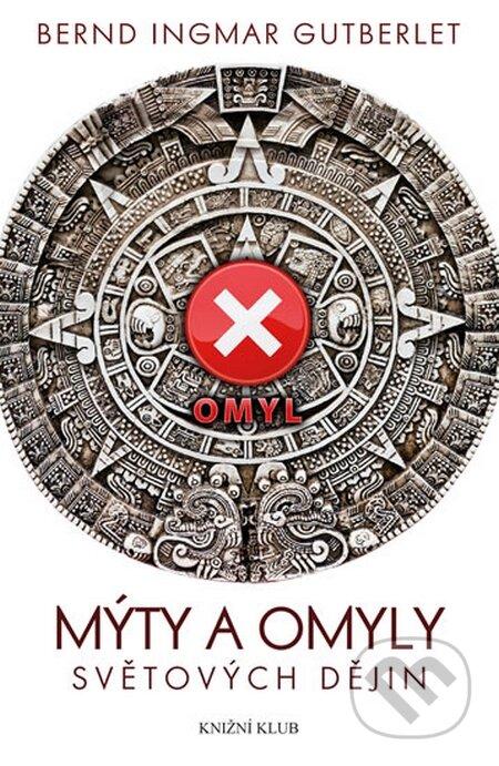 Mýty a omyly světových dějin - Bernd Ingmar Gutberlet