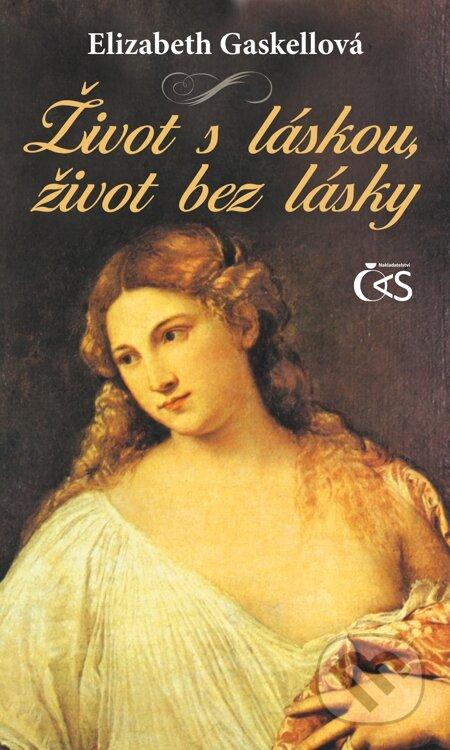 Život s láskou, život bez lásky - Elizabeth Gaskell