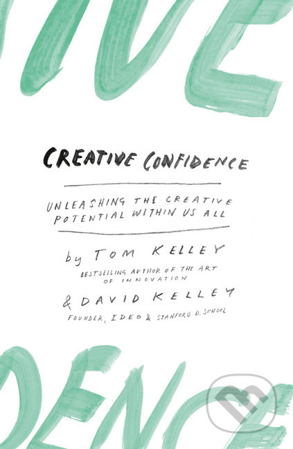 Creative Confidence - David Kelley, Tom Kelley