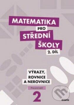 Matematika pro střední školy 2. díl - Didaktis ČR