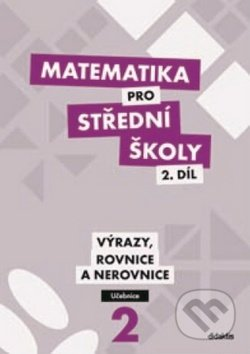 Matematika pro střední školy 2. díl - M. Cizlerová
