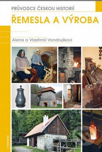 Řemesla a výroba - Vlastimil Vondruška, Alena Vondrušková