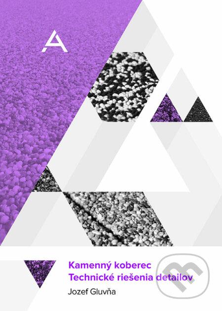 Kamenný koberec - technické riešenia detailov - Jozef Gluvňa