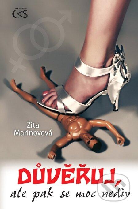 Důvěřuj, ale pak se moc nediv - Zita Marinovová