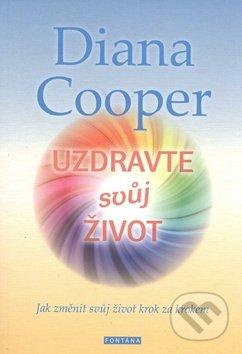 Uzdravte svůj život - Diana Cooper