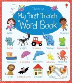 My First French Word Book - Felicity Brooks
