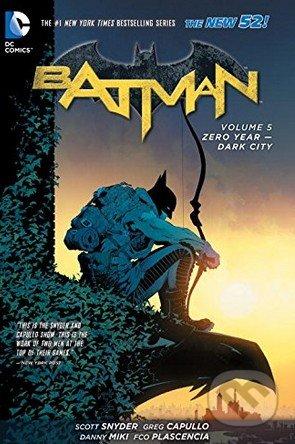 Batman: Zero Year - Dark City - Scott Snyder
