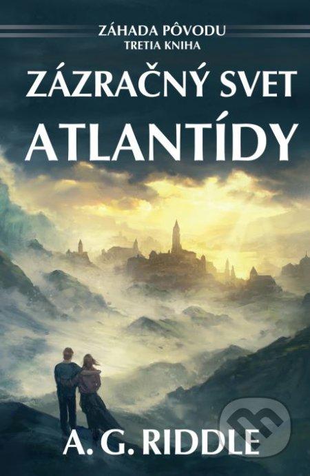 Zázračný svet Atlantídy - A.G. Riddle
