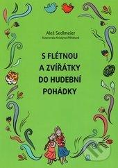 S flétnou a zvířátky do hudební pohádky - Aleš Sedlmeier