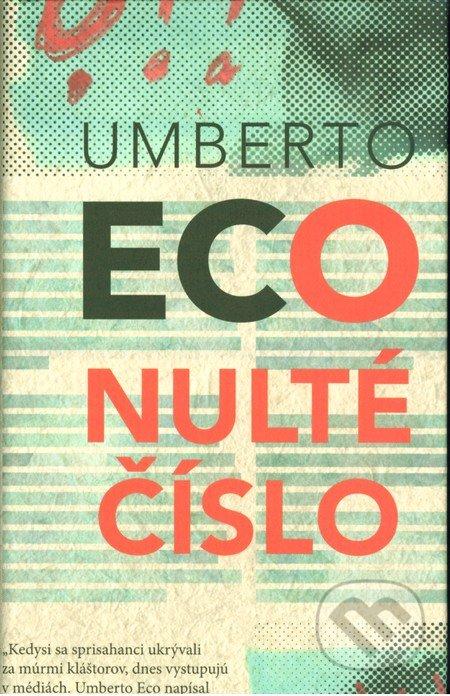 a7479bd7b2 Kniha  Nulté číslo (Umberto Eco)