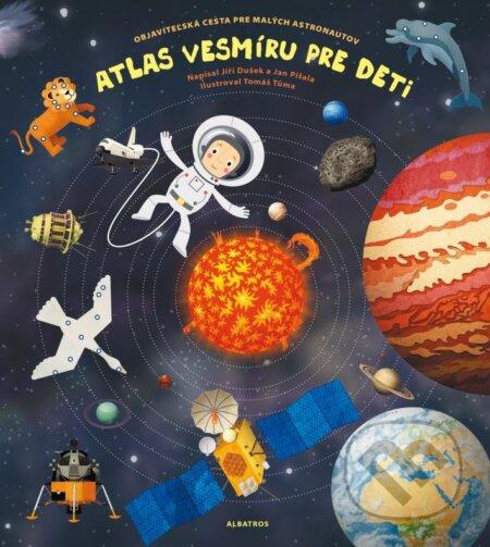 Atlas vesmíru pre deti - Jiří Dušek, Jan Píšala