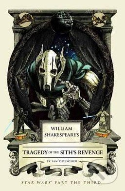 Tragedy of the Sith's Revenge - Ian Doescher