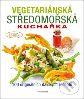 Vegetariánská středomořská kuchařka - Mladá fronta