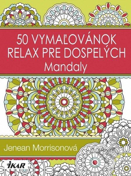 50 vymaľovánok – Relax pre dospelých - Mandaly - Jenean Morrison