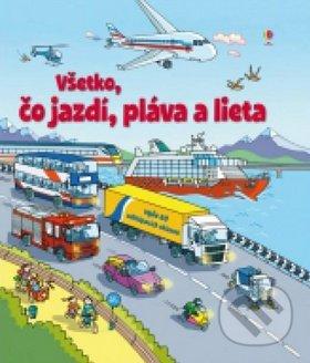 Všetko, čo jazdí, pláva a lieta - Svojtka&Co.