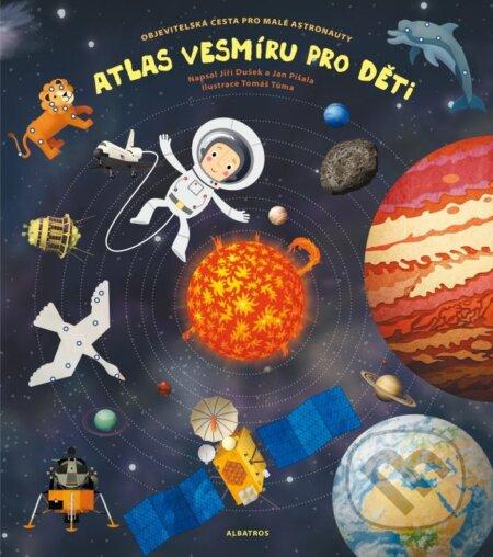Atlas vesmíru pro děti - Jiří Dušek, Jan Píšala, Pavla Kleinová (ilustrátor), Tomáš Tůma (ilustrátor)