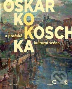 Oskar Kokoschka a pražská kulturní scéna - Agnes Tieze