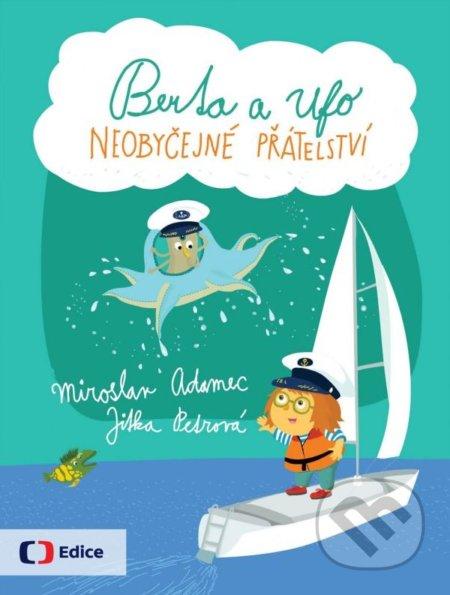 Berta a Ufo: Neobyčejné přátelství - Miroslav Adamec, Jitka Petrová (ilustrácie)
