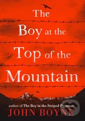 The Boy at the Top of the Mountain - John Boyne
