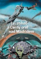 Peticenemocnicesusice.cz Lví stíhač a Černý orel nad Madridem Image