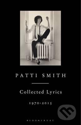 Collected Lyrics, 1970-2015 - Patti Smith
