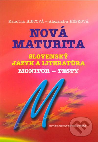Nová maturita - Slovenský jazyk a literatúra - Monitor - testy - Katarína Hincová, Alexandra Húsková