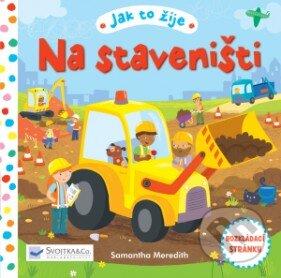 Jak to žije na staveništi - Svojtka&Co.