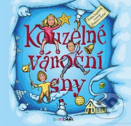 Kouzelné vánoční sny - Zuzana Pospíšilová, Drahomír Trsťan