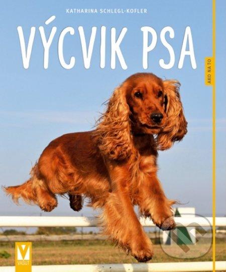 Vycvik psa - Katharina Schlegl-Kofler
