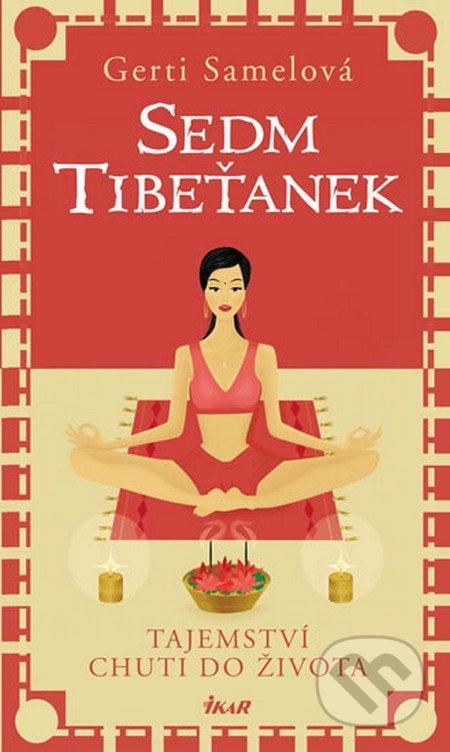 Sedm Tibeťanek - Tajemství chuti do života - Gerti Samelová