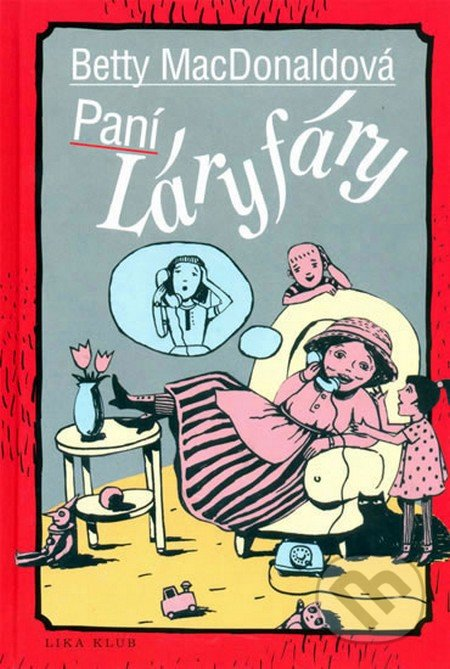 Kniha Paní Láryfáry (Betty MacDonald)