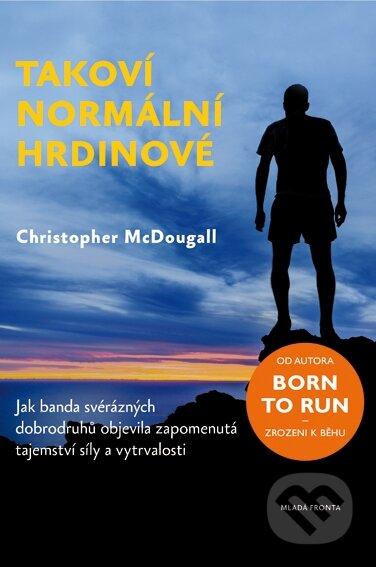 Takoví normální hrdinové - Christopher McDougall