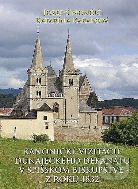 Kanonické vizitácie Dunajeckého dekanátu v Spišskom biskupstve z roku 1832 - Jozef Šimončič, Katarína Karabová