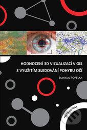 Hodnocení 3D vizualizací v GIS s využitím sledování pohybu očí - Stanislav Popelka