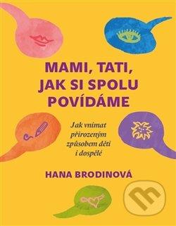 Mami, tati, jak si spolu povídáme - Hana Brodinová