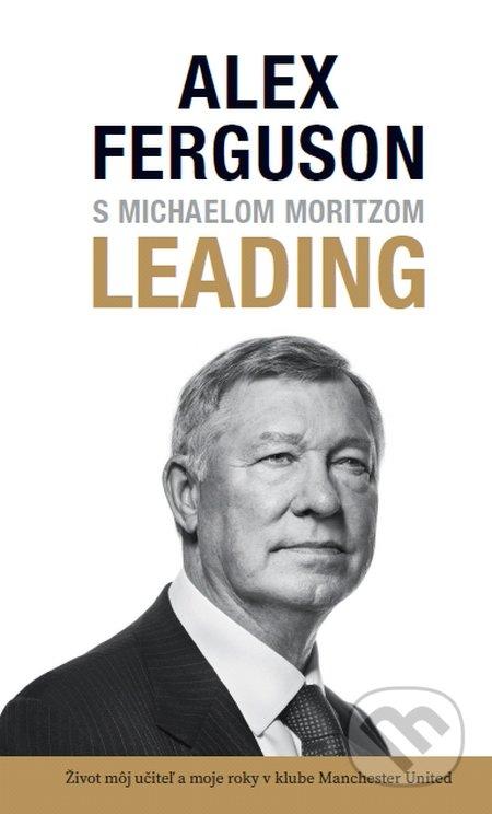 Leading (v slovenskom jazyku) - Alex Ferguson, Michael Moritz
