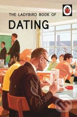The Ladybird Book of Dating - Jason Hazeley, Joel Morris