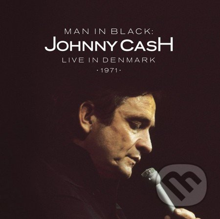 Johnny Cash: Man In Black Live In Denmark 1971 - Johnny Cash