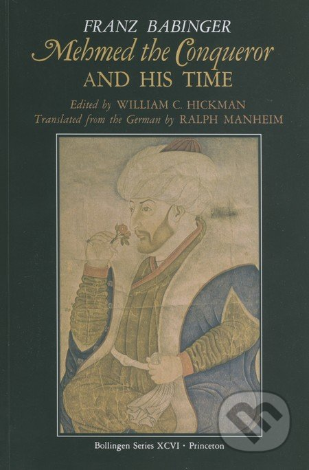 Mehmed the Conqueror and His Time - Franz Babinger